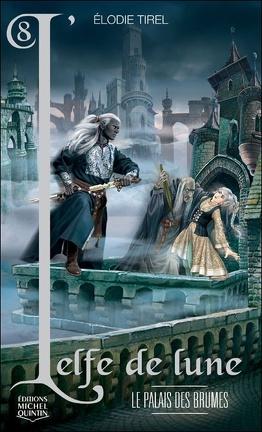 Couverture du livre : L'Elfe de Lune, Tome 8 : Le Palais des brumes