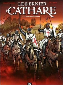 Couverture du livre : Le dernier cathare, Tome 2 : Le sang des hérétiques