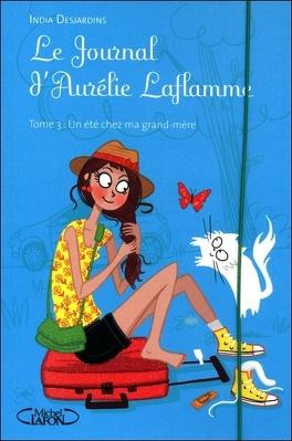 Couverture du livre : Le Journal d'Aurélie Laflamme, Tome 3 : Un été chez ma grand-mère