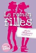 Le roman des filles, Tome 3 : Amitié, Shakespeare et jalousie !
