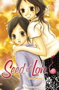 Seed of love, tome 3