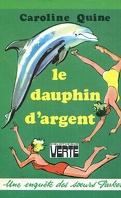 Les Soeurs Parker : le dauphin d'argent