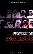 Profession Profileuse, sur la piste des criminels sexuels