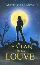 Le Clan de la Louve, Tome 1 : Le Clan de la Louve