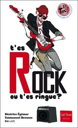 Couverture du livre : T'es rock ou t'es ringue ?