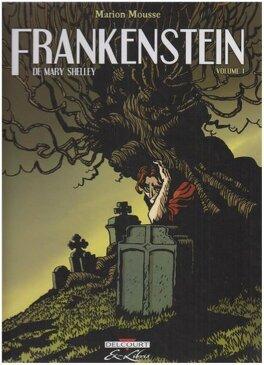Couverture du livre : Frankenstein ou le Prométhée Moderne, tome 1