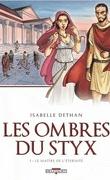 Les Ombres du Styx, tome 1 : Le maître de l'éternité