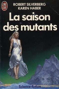 Couverture du livre : Les Mutants, Tome 1 : La saison des mutants