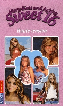 Couverture du livre : Mary-Kate and Ashley - Sweet 16, tome 10 : Haute tension