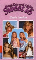 Mary-Kate and Ashley - Sweet 16, tome 10 : Haute tension