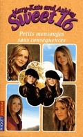 Mary-Kate and Ashley - Sweet 16, tome 11 : Petits mensonges sans conséquences