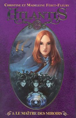 Couverture du livre : Atlantis, Tome 3 : Le maître des miroirs