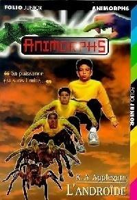 Couverture du livre : Animorphs, Tome 10 : L'androïde
