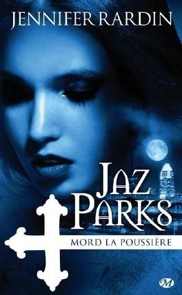 Couverture du livre : Jaz Parks, Tome 2 : Jaz Parks mord la poussière