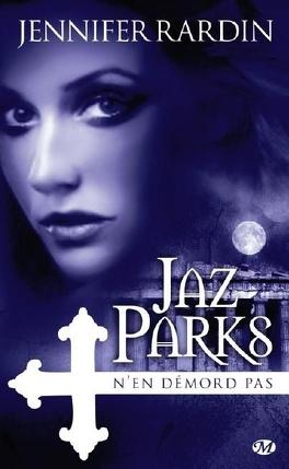 Couverture du livre : Jaz Parks, Tome 4 : Jaz Parks n'en démord pas