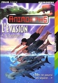 Animorphs, Tome 15 : L'Évasion