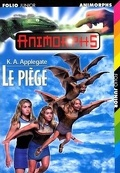 Animorphs, Tome 17 : Le Piège