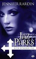Jaz Parks, Tome 4 : Jaz Parks n'en démord pas