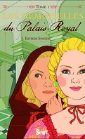 Les Demoiselles, tome 1 : Les Demoiselles du Palais Royal