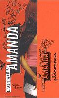 L'Affaire Amanda, Tome 3 : Phénomènes