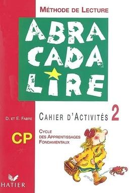 Couverture du livre : Abracadalire CP : cahier d'activités 2