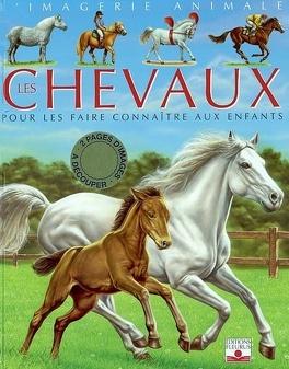 Couverture du livre : Les chevaux : pour les faire connaître aux enfants