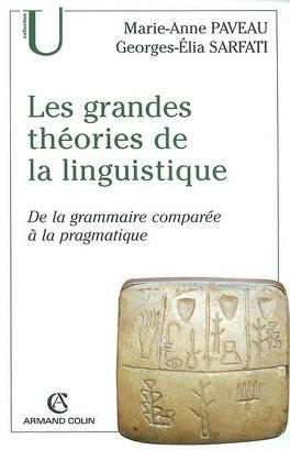 Couverture du livre : Les grandes théories de la linguistique : de la grammaire comparée à la pragmatique