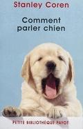 Comment parler chien : maîtriser l'art de la communication entre les chiens et les hommes