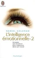 L'intelligence émotionnelle : Volume 2, Accepter ses émotions pour s'épanouir dans son travail