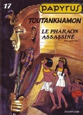 Papyrus, Tome 17 : Toutankhamon le pharaon assassiné