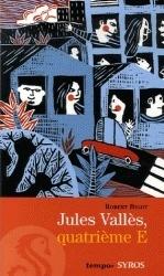 Couverture du livre : Jules Vallès, quatrième E