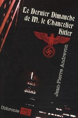 Couverture du livre : Le dernier dimanche de M. le chancelier Hitler