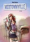 Mertownville, tome 1 : Lydia