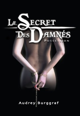 Couverture du livre : Le Secret des damnés, Tome 1 : Possession