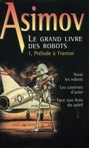 Le grand livre des robots, tome 1 : Prélude à Trantor