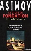 Le cycle de Fondation, Intégrale 1 : Le Déclin de Trantor