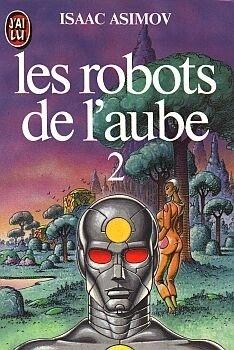 Couverture du livre : Les robots de l'aube, tome 2