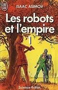 Les Robots et l'empire, tome 1