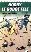 Les Chroniques de Norby, tome 1 : Norby, le robot fêlé