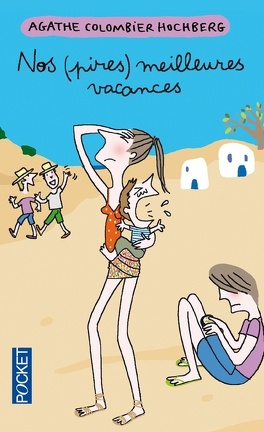 Couverture du livre : Nos (pires) meilleures vacances