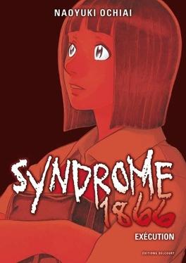 Couverture du livre : Syndrome 1866, Tome 2 : Exécution