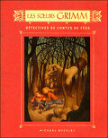 Les Sœurs Grimm, tome 1 : Détectives de conte de fées