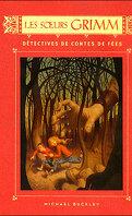 Les Sœurs Grimm, Tome 1 : Détectives de contes de fées