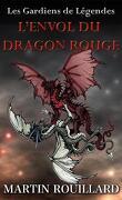 Les Gardiens de légendes, Tome 1 : L'Envol du dragon rouge