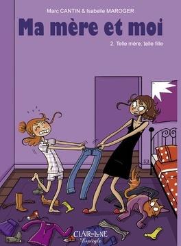 Couverture du livre : Ma mère et moi, Tome 2 : Telle mère, telle fille