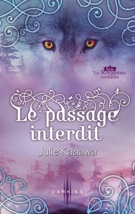 Couverture du livre : Les Royaumes Invisibles, Tome 1.5 : Le Passage Interdit