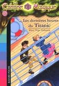 La Cabane magique, Tome 16 : Les Dernières Heures du Titanic