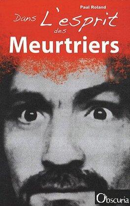 Couverture du livre : Dans l'esprit des meurtriers