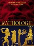 Mythologies : Mythes & légendes du monde entier