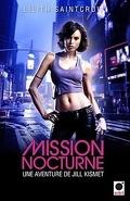 Une Aventure de Jill Kismet, Tome 1 : Mission Nocturne